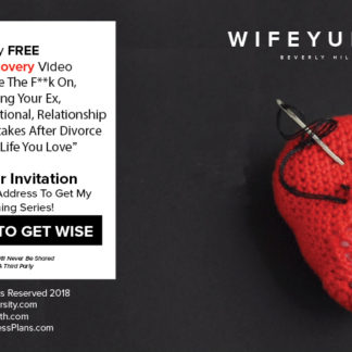 Wifey University Free Divorce Recovery Webinar How To Move The F**K On