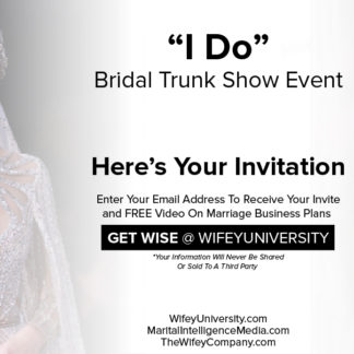 "Wifey University ""I Do"" Bridal Trunk Show Event"